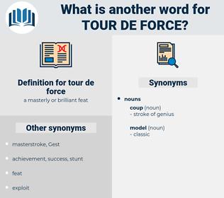 tour de force, synonym tour de force, another word for tour de force, words like tour de force, thesaurus tour de force