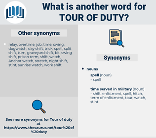 tour of duty, synonym tour of duty, another word for tour of duty, words like tour of duty, thesaurus tour of duty