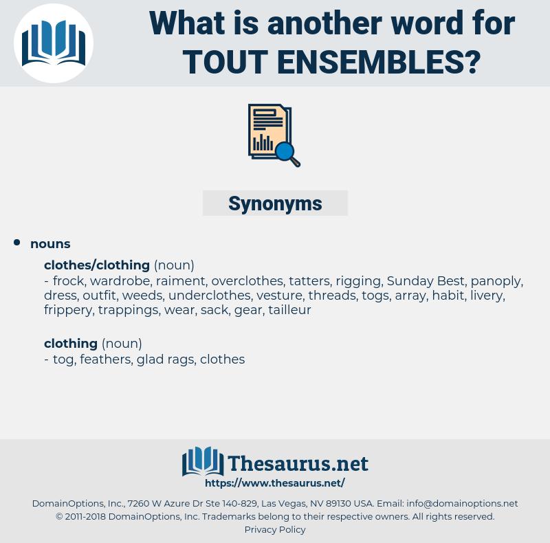 tout ensembles, synonym tout ensembles, another word for tout ensembles, words like tout ensembles, thesaurus tout ensembles
