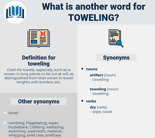 toweling, synonym toweling, another word for toweling, words like toweling, thesaurus toweling
