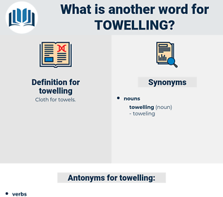 towelling, synonym towelling, another word for towelling, words like towelling, thesaurus towelling