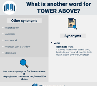tower above, synonym tower above, another word for tower above, words like tower above, thesaurus tower above
