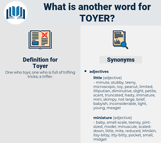 Toyer, synonym Toyer, another word for Toyer, words like Toyer, thesaurus Toyer