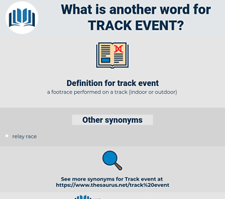 track event, synonym track event, another word for track event, words like track event, thesaurus track event