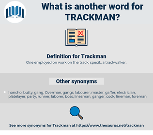 Trackman, synonym Trackman, another word for Trackman, words like Trackman, thesaurus Trackman