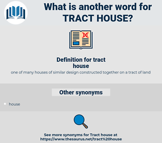tract house, synonym tract house, another word for tract house, words like tract house, thesaurus tract house