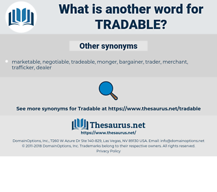 tradable, synonym tradable, another word for tradable, words like tradable, thesaurus tradable
