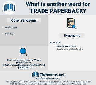 trade paperback, synonym trade paperback, another word for trade paperback, words like trade paperback, thesaurus trade paperback