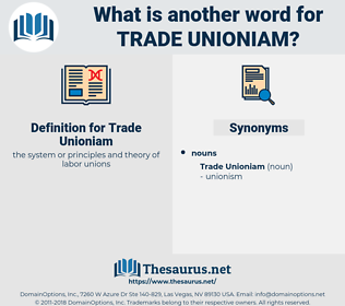 Trade Unioniam, synonym Trade Unioniam, another word for Trade Unioniam, words like Trade Unioniam, thesaurus Trade Unioniam