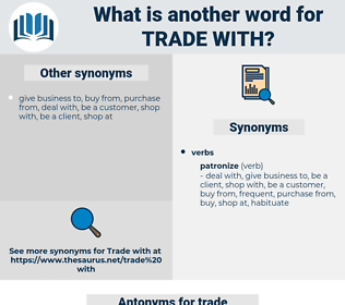 trade with, synonym trade with, another word for trade with, words like trade with, thesaurus trade with