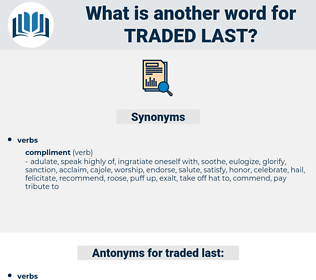 traded last, synonym traded last, another word for traded last, words like traded last, thesaurus traded last