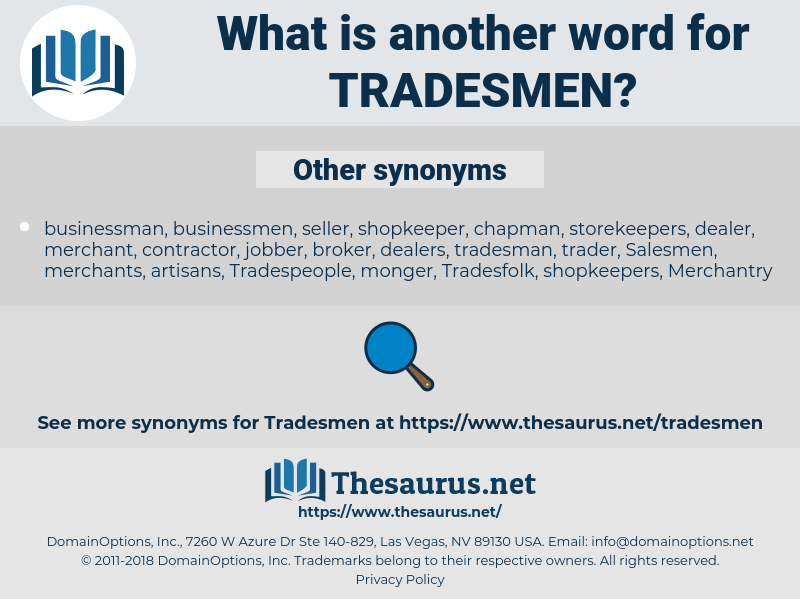 Tradesmen, synonym Tradesmen, another word for Tradesmen, words like Tradesmen, thesaurus Tradesmen