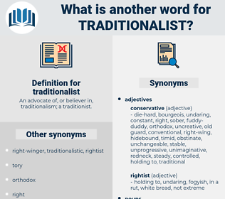 traditionalist, synonym traditionalist, another word for traditionalist, words like traditionalist, thesaurus traditionalist