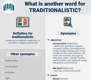 traditionalistic, synonym traditionalistic, another word for traditionalistic, words like traditionalistic, thesaurus traditionalistic