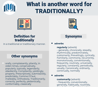 traditionally, synonym traditionally, another word for traditionally, words like traditionally, thesaurus traditionally