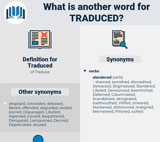 Traduced, synonym Traduced, another word for Traduced, words like Traduced, thesaurus Traduced