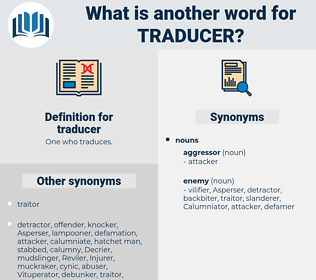 traducer, synonym traducer, another word for traducer, words like traducer, thesaurus traducer