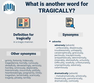tragically, synonym tragically, another word for tragically, words like tragically, thesaurus tragically