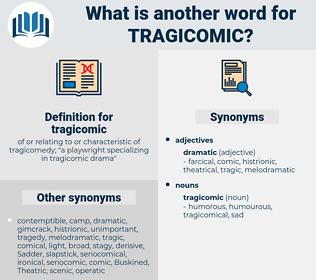 tragicomic, synonym tragicomic, another word for tragicomic, words like tragicomic, thesaurus tragicomic