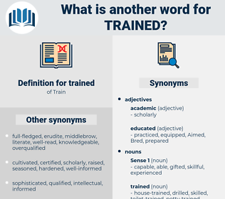 trained, synonym trained, another word for trained, words like trained, thesaurus trained