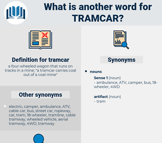 tramcar, synonym tramcar, another word for tramcar, words like tramcar, thesaurus tramcar