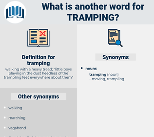 tramping, synonym tramping, another word for tramping, words like tramping, thesaurus tramping