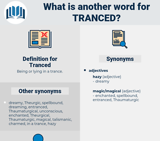 Tranced, synonym Tranced, another word for Tranced, words like Tranced, thesaurus Tranced