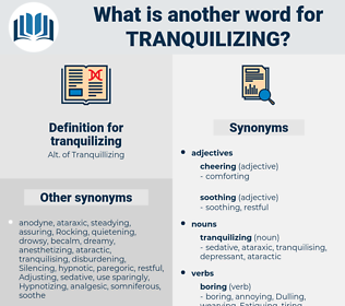 tranquilizing, synonym tranquilizing, another word for tranquilizing, words like tranquilizing, thesaurus tranquilizing
