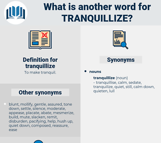 tranquillize, synonym tranquillize, another word for tranquillize, words like tranquillize, thesaurus tranquillize