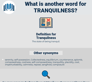 Tranquilness, synonym Tranquilness, another word for Tranquilness, words like Tranquilness, thesaurus Tranquilness