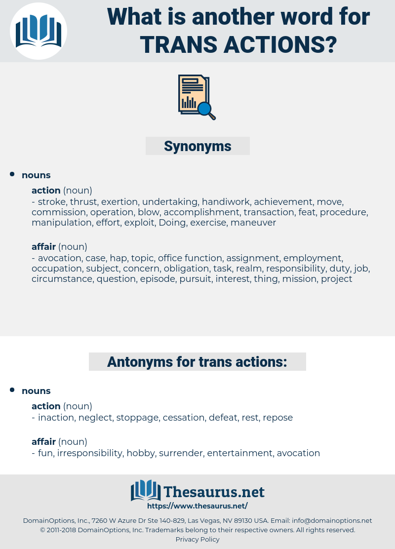 trans-actions, synonym trans-actions, another word for trans-actions, words like trans-actions, thesaurus trans-actions