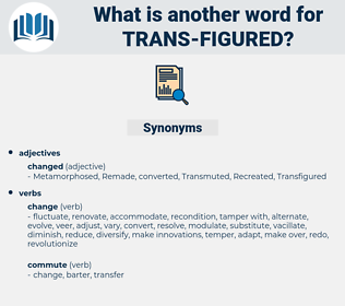 trans figured, synonym trans figured, another word for trans figured, words like trans figured, thesaurus trans figured