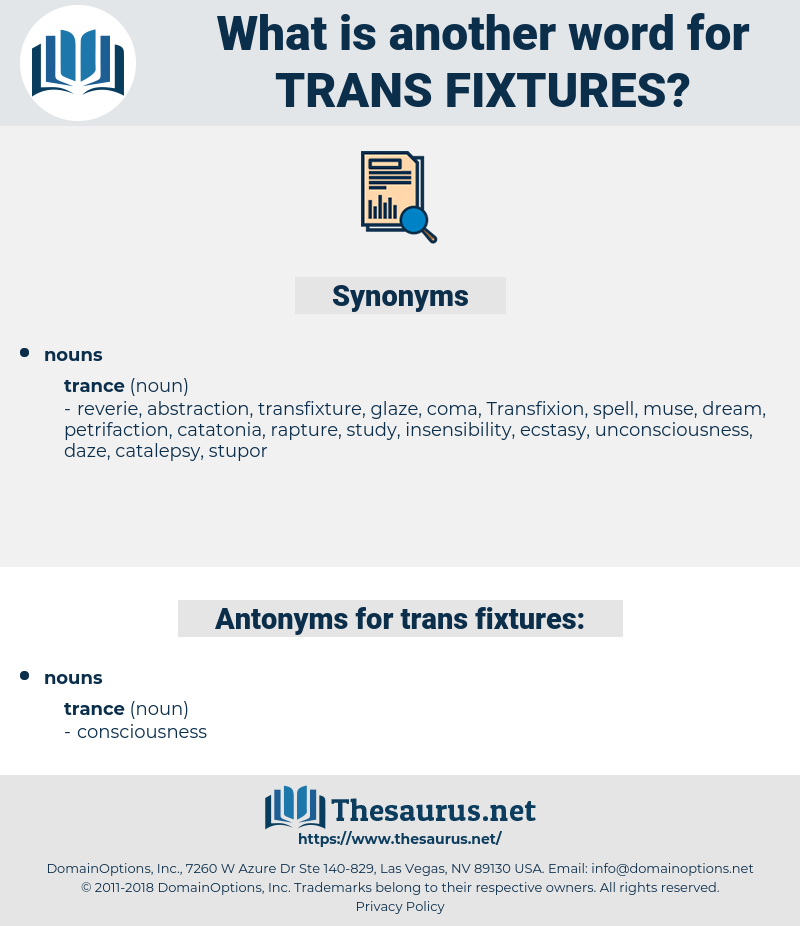trans-fixtures, synonym trans-fixtures, another word for trans-fixtures, words like trans-fixtures, thesaurus trans-fixtures