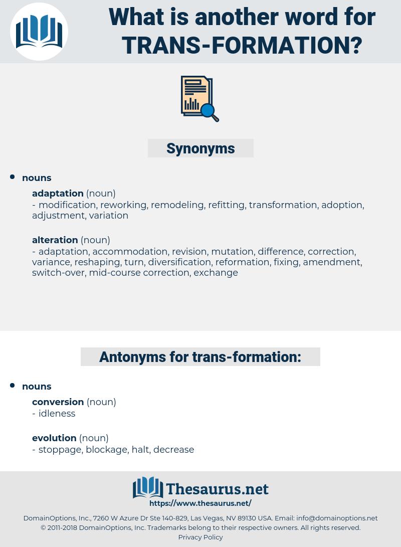 trans-formation, synonym trans-formation, another word for trans-formation, words like trans-formation, thesaurus trans-formation