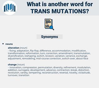 trans mutations, synonym trans mutations, another word for trans mutations, words like trans mutations, thesaurus trans mutations