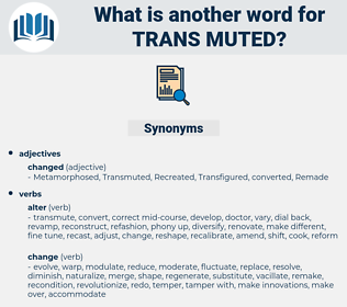 trans muted, synonym trans muted, another word for trans muted, words like trans muted, thesaurus trans muted