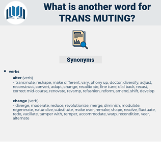 trans muting, synonym trans muting, another word for trans muting, words like trans muting, thesaurus trans muting