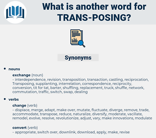 trans posing, synonym trans posing, another word for trans posing, words like trans posing, thesaurus trans posing