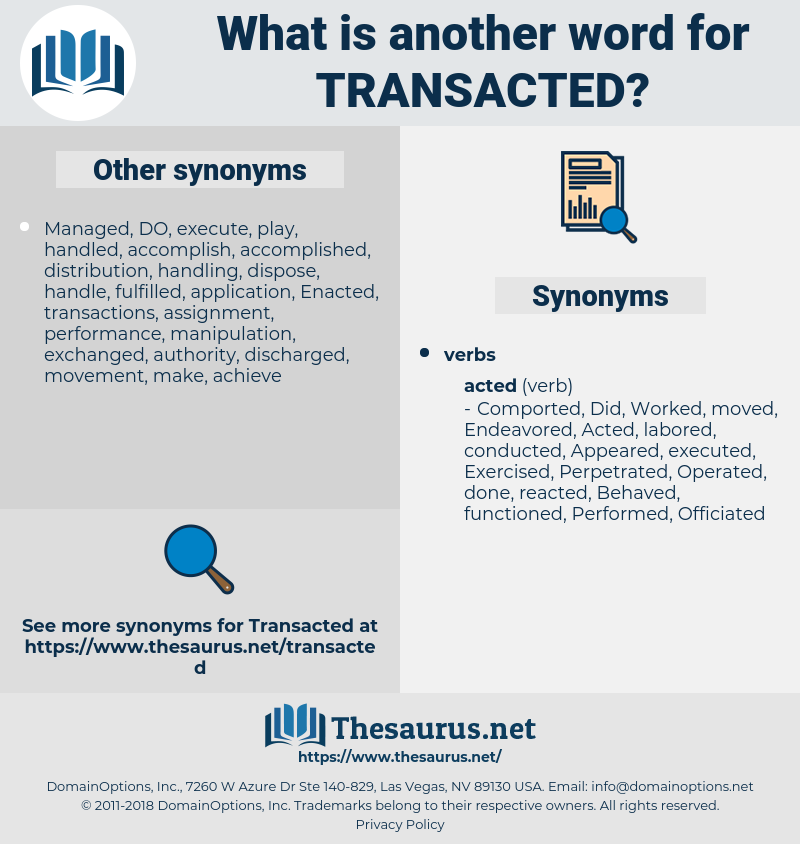 Transacted, synonym Transacted, another word for Transacted, words like Transacted, thesaurus Transacted