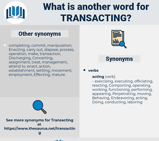 Transacting, synonym Transacting, another word for Transacting, words like Transacting, thesaurus Transacting