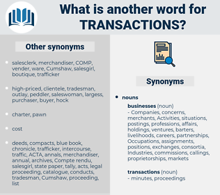 transactions, synonym transactions, another word for transactions, words like transactions, thesaurus transactions
