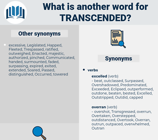 Transcended, synonym Transcended, another word for Transcended, words like Transcended, thesaurus Transcended
