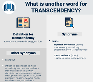 transcendency, synonym transcendency, another word for transcendency, words like transcendency, thesaurus transcendency