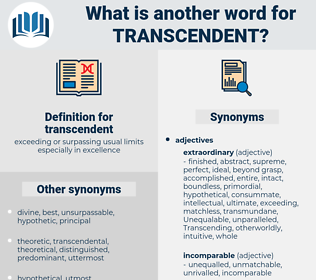 transcendent, synonym transcendent, another word for transcendent, words like transcendent, thesaurus transcendent