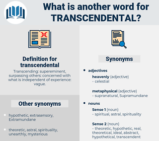 transcendental, synonym transcendental, another word for transcendental, words like transcendental, thesaurus transcendental