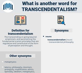 transcendentalism, synonym transcendentalism, another word for transcendentalism, words like transcendentalism, thesaurus transcendentalism