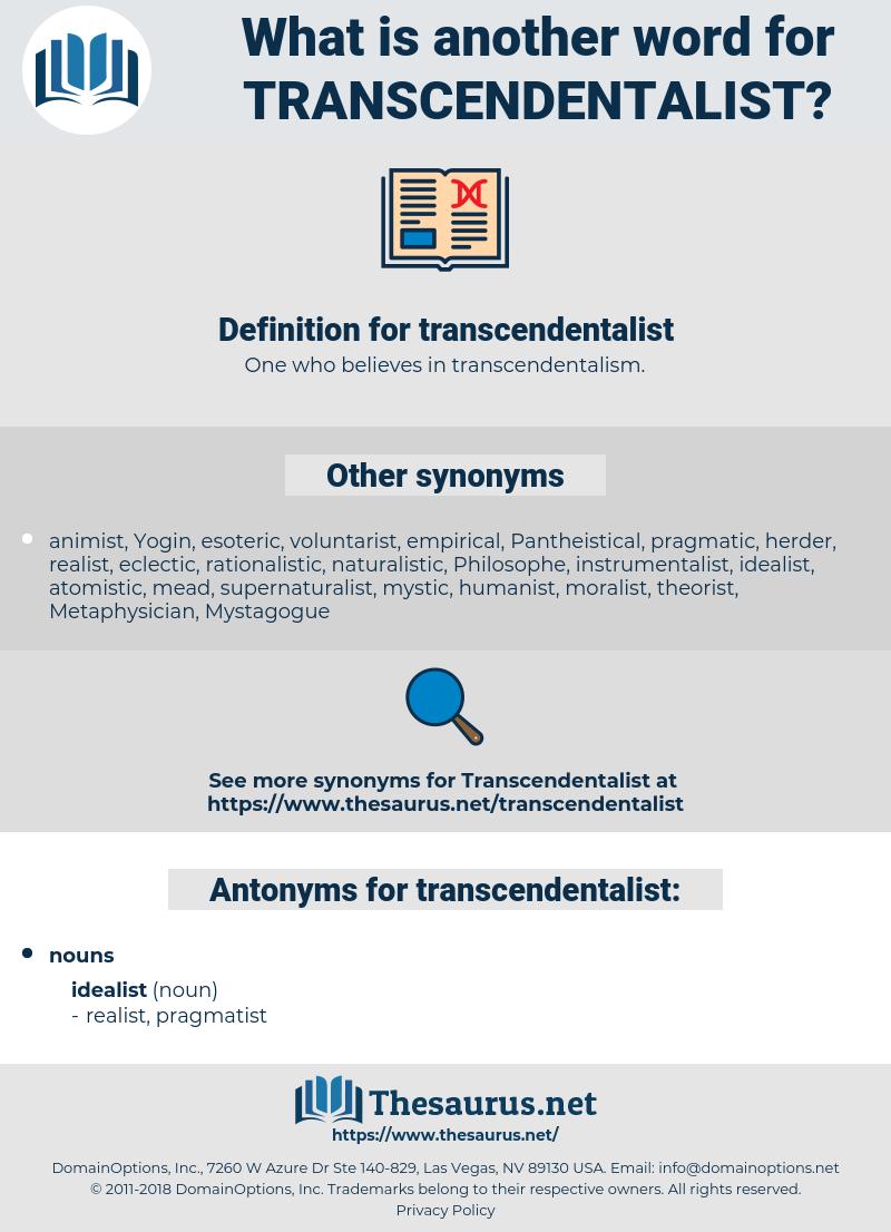 transcendentalist, synonym transcendentalist, another word for transcendentalist, words like transcendentalist, thesaurus transcendentalist