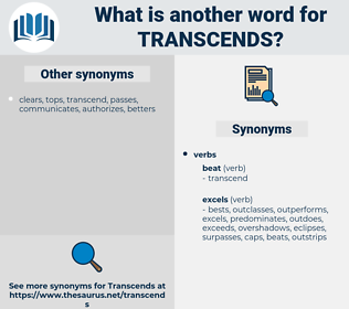 transcends, synonym transcends, another word for transcends, words like transcends, thesaurus transcends