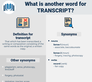 transcript, synonym transcript, another word for transcript, words like transcript, thesaurus transcript