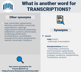 transcriptions, synonym transcriptions, another word for transcriptions, words like transcriptions, thesaurus transcriptions